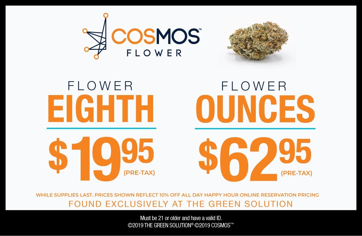 New Cosmos pricing at The Green Solution!