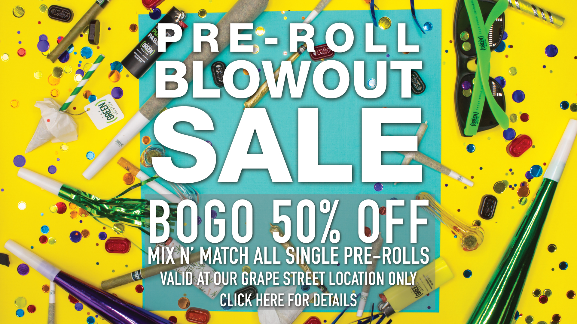 Pre-Roll Blowout at The Green Solution Grape St location!