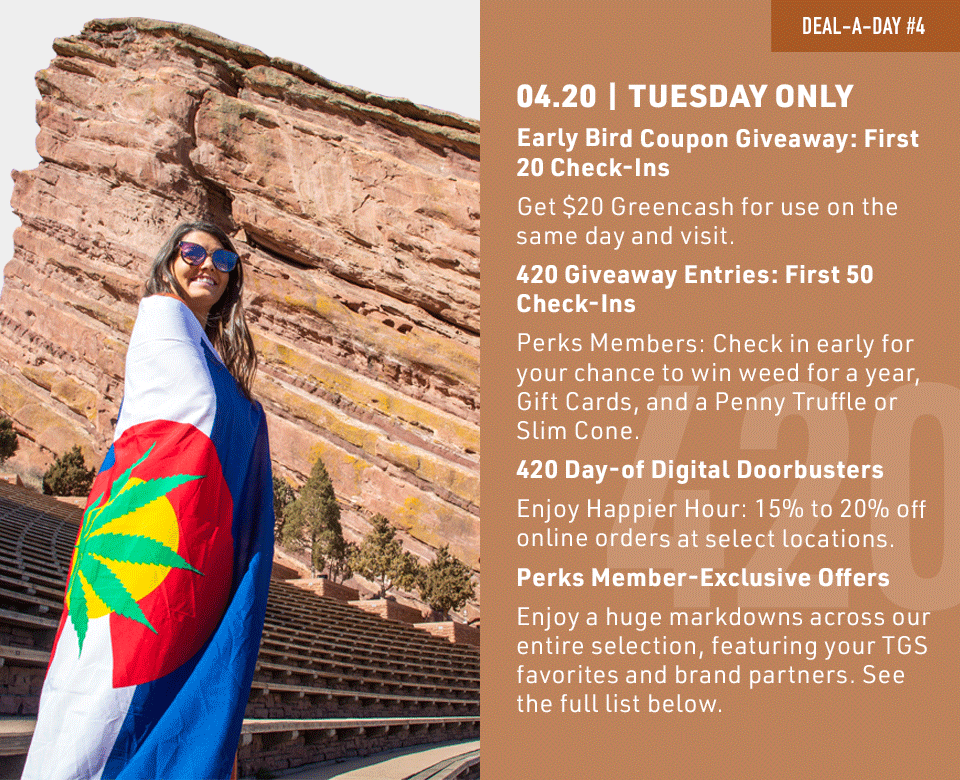 Check out the full list of 4/20 day-of deals by scrolling down the full list only on tuesday 04/20.